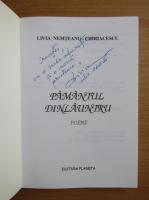 Anticariat: Livia Nemteanu Chiriacescu - Pamantul dinlauntru (cu autograful autoarei)