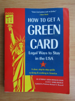 Anticariat: Loida Nicolas Lewis - How to get a green card. Legal ways to stay in the U.S.A.