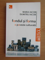 Anticariat: Maria Iacob - Fondul si forma, o poveste culturala