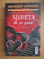 Anticariat: Maureen Johnson - Silueta de pe scara (volumul 2)