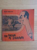 Anticariat: Neagu Radulescu - Un creion pe stadioane