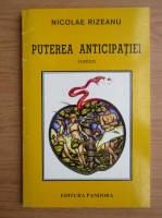 Anticariat: Nicolae Rizeanu - Puterea anticipatiei