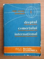 Anticariat: Relatii economice internationale, volumul 1. Dreptul comertului international