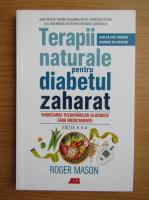 Anticariat: Roger Mason - Terapii naturale pentru diabetul zaharat