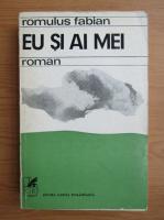 Anticariat: Romulus Fabian - Eu si ai mei