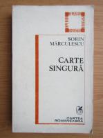 Anticariat: Sorin Marculescu - Carte singura