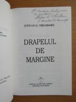 Anticariat: Stefan G. Theodoru - Drapelul de margine (cu autograful autorului)