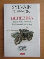 Anticariat: Sylvain Tesson - Berezina
