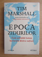 Anticariat: Tim Marshall - Epoca zidurilor