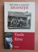 Anticariat: Vasile Ernu - Izgonitii (volumul 3)