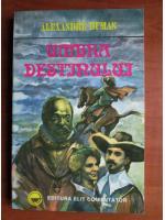 Anticariat: Alexandre Dumas - Umbra destinului