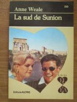 Anne Weale - La sud de Sunion