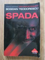 Anticariat: Bogdan Teodorescu - Spada
