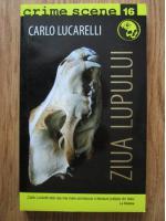 Anticariat: Carlo Lucarelli - Ziua lupului