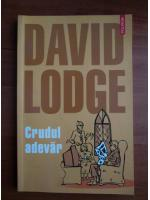 David Lodge - Crudul adevar