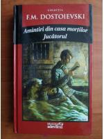 Dostoievski - Amintiri din casa mortilor. Jucatorul