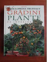 Anticariat: Enciclopedia Truffaut. Gradini si plante de interior
