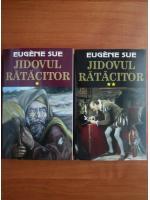 Anticariat: Eugene Sue - Jidovul ratacitor (2 volume)