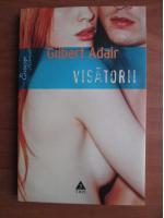 Anticariat: Gilbert Adair - Visatorii