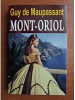 Anticariat: Guy de Maupassant - Mont Oriol