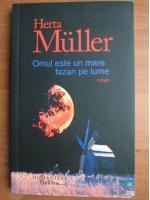Anticariat: Herta Muller - Omul este un mare fazan pe lume