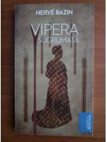 Anticariat: Herve Bazin - Vipera sugrumata