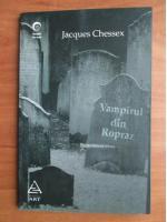 Jacques Chessex - Vampirul din Ropraz