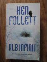 Ken Follett - Alb infinit
