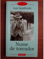 Anticariat: Luis Sepulveda - Nume de toreador