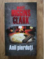 Mary Higgins Clark - Anii pierduti