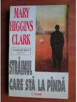 Anticariat: Mary Higgins Clark - Strainul care sta la panda