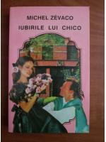 Anticariat: Michel Zevaco - Iubirile lui Chico