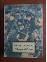 Anticariat: Michel Zevaco - Marie Rose