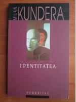 Milan Kundera - Identitatea