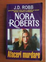 Anticariat: Nora Roberts - Afaceri murdare