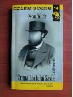 Oscar Wilde - Crima Lordului Savile