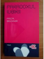 Anticariat: Pascal Bruckner - Paradoxul iubirii