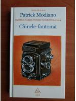 Patrick Modiano - Cainele fantoma