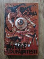 Paul Goma - Patimile dupa Pitesti