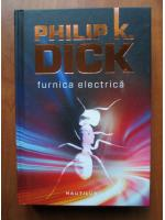 Philip K. Dick - Furnica electrica