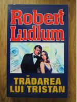 Robert Ludlum - Tradarea lui Tristan