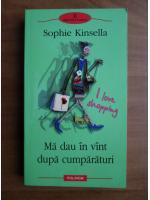 Sophie Kinsella - Ma dau in vant dupa cumparaturi