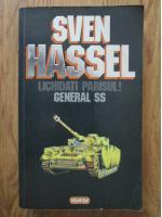 Anticariat: Sven Hassel - Opere complete, volumul 4. Lichidati Parisul. General SS