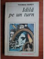 Anticariat: Thomas Hardy - Idila pe un turn