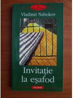 Vladimir Nabokov - Invitatie la esafod