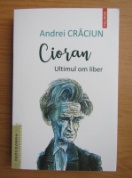 Anticariat: Andrei Craciun - Cioran. Ultimul om liber