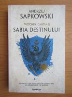 Anticariat: Andrzej Sapkowski - Witcher, volumul 2. Sabia destinului