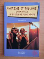 Anticariat: Barbara Moe - Anorexie et boulimie. Surmonter un probleme alimentaire