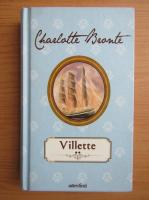 Charlotte Bronte - Villette (volumul 2)