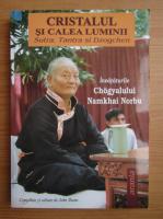 Anticariat: Chogyal Namkhai Norbu - Cristalul si calea luminii